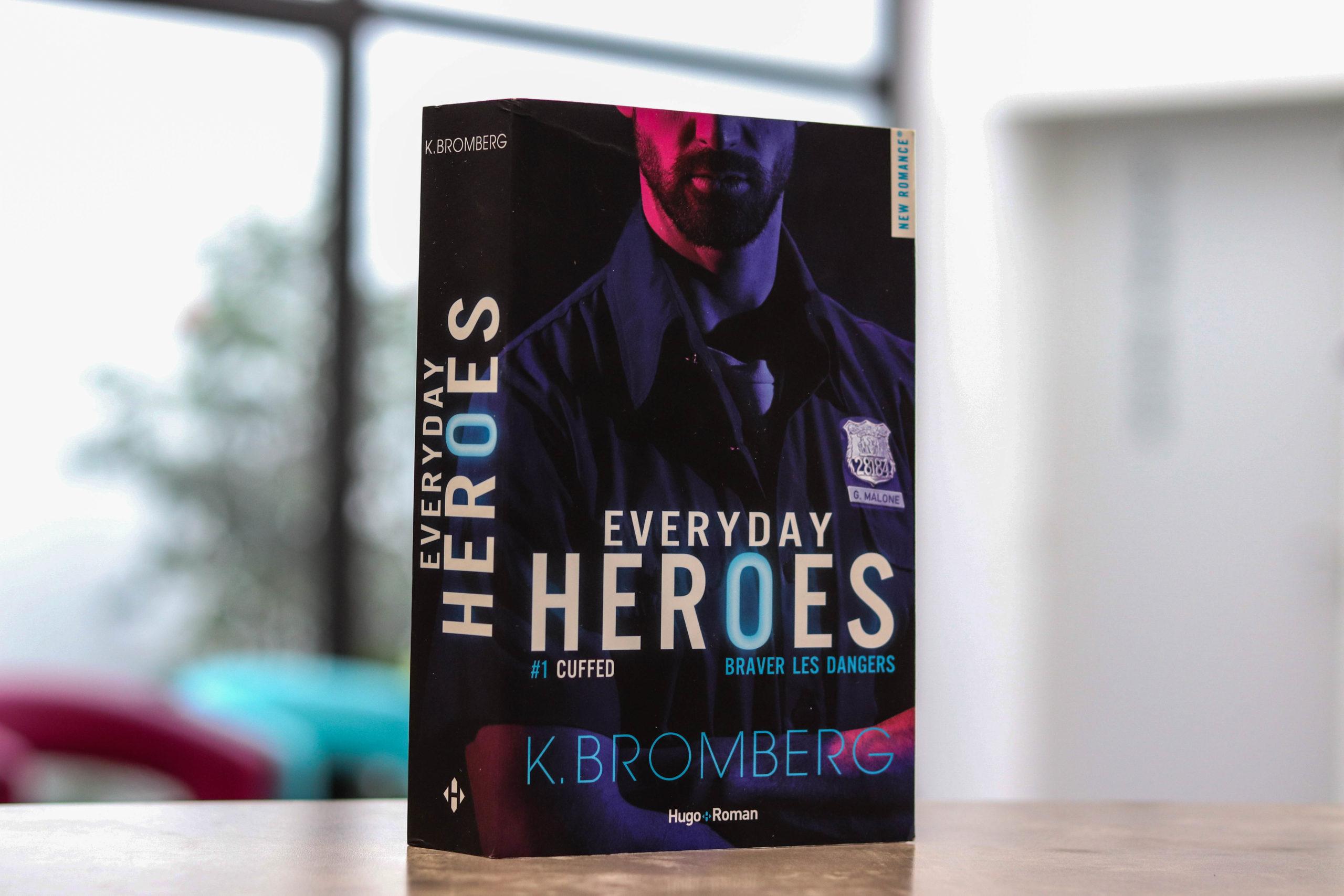 Everyday Heroes #1 – K. Bromberg