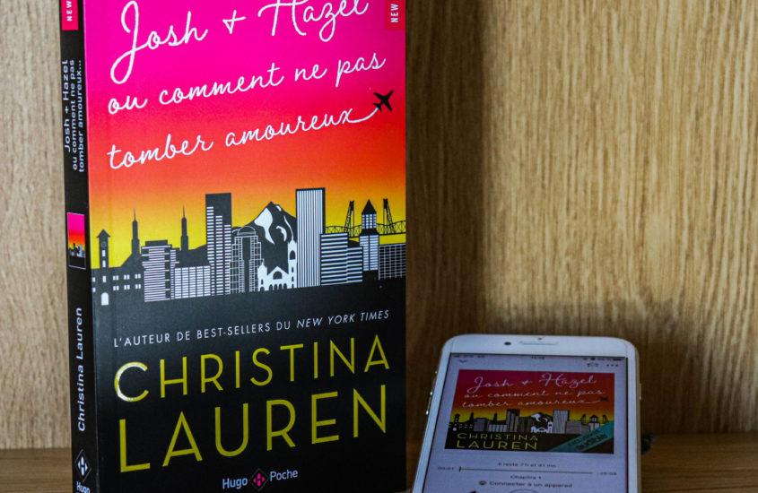 Josh et Hazel ou comment ne pas tomber amoureux – Christina Lauren