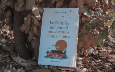 Le fermier qui parlait aux carottes et aux étoiles – Julia Mattera