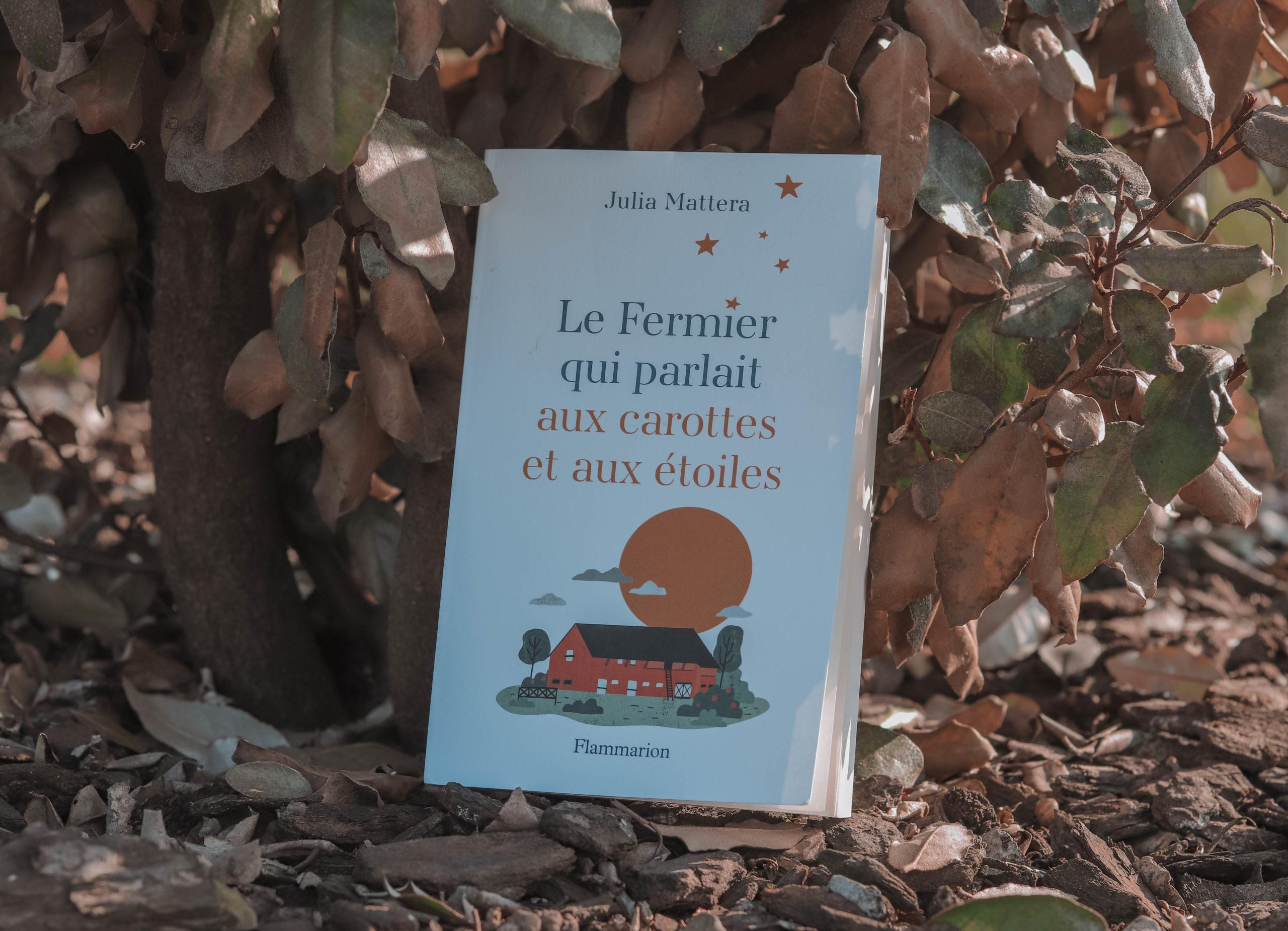 le fermier qui parlait aux carottes et aux étoiles julia mattera
